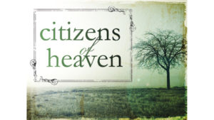 Read more about the article Citizens of Heaven on Earth